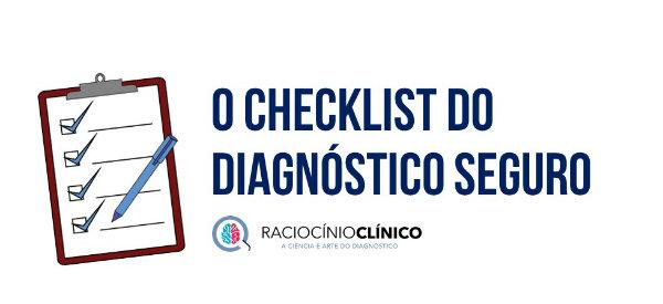 checklist do diagnóstico seguro - estratégias antivieses - raciocínio clínico
