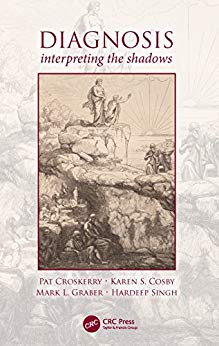 Diagnosis - livro - Pat Croskerry - estratégias antivieses - raciocínio clínico